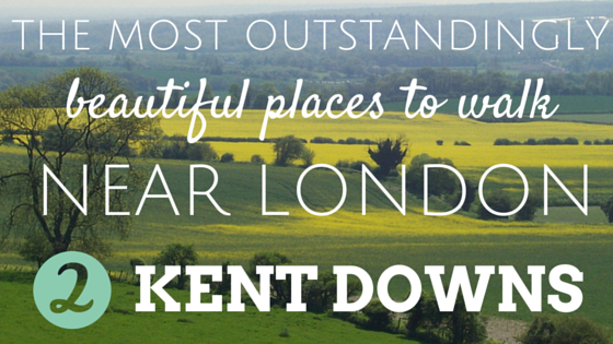 The most outstandingly beautiful places to walk near London Kent Downs