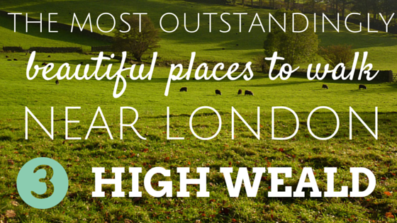 The most beautiful places to walk near London High Weald